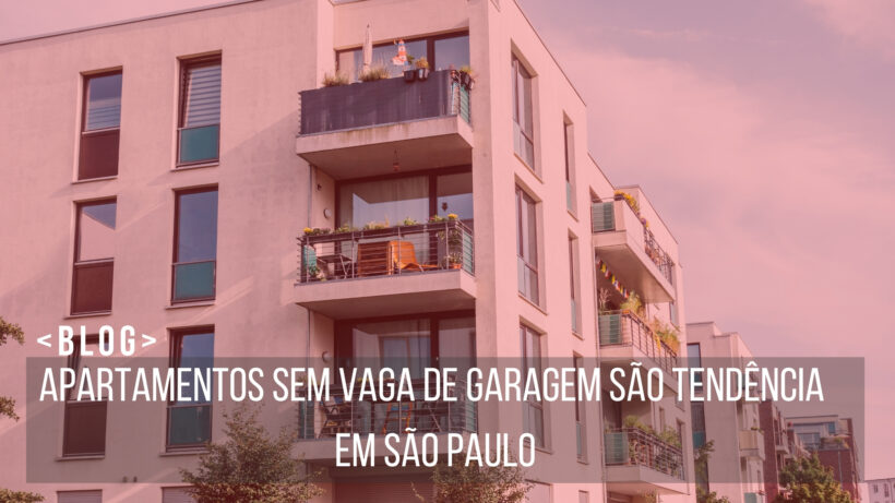 Apartamentos-sem-vaga-de-garagem-são-tendência-em-São-Paulo